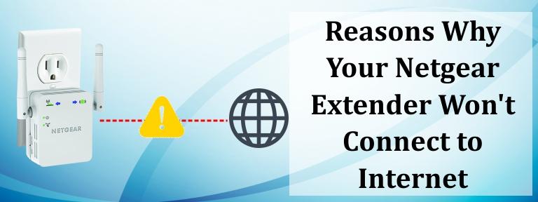 Netgear Extender Won't Connect to Internet